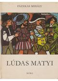 Lúdas Matyi - Fazekas Mihály