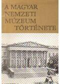 A Magyar Nemzeti Múzeum története - Fejős Imre, Korek József