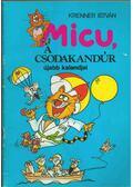 Micu, a csodakandúr újabb kalandjai - Fekete Miklós