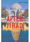 After Jihad - FELDMAN, NOAH