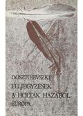 Feljegyzések a holtak házából - Dosztojevszkij, Fjodor Mihajlovics