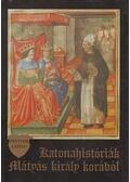 Katonahistóriák Mátyás király korából - Fenyvesi László