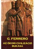 Az ókori civilizáció bukása - Ferrero, G.