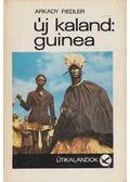 Új kaland: Guinea - Fiedler, Arkady