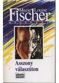 Asszony válaszúton - Fischer, Marie Louise