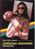 Kötőkönyv mindenkinek - Bné Fodor Ágnes
