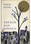 Énekek napközben - Fodor József