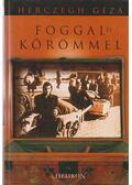 Foggal és körömmel - Herczegh Géza