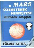 A Mars üzenetének megfejtése űrfotók alapján - Földes Attila