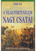 A világtörténelem nagy csatái II. - Földi Pál