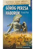 Görög-Perzsa háborúk - Földi Pál