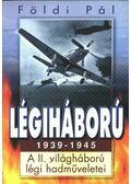Légiháború 1939-1945 - Földi Pál
