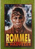 Rommel a hadvezér - Földi Pál