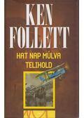 Hat nap múlva telihold - Follett, Ken
