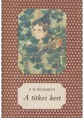 A titkos kert - Frances Hodgson Burnett