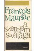 A szerelem sivataga - Francois Mauriac