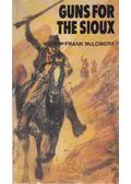 Guns for the sioux - Frank McLowery