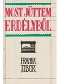 Most jöttem Erdélyből - Franka Tibor