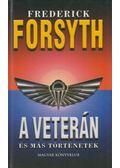 A veterán és más történetek - Frederick Forsyth