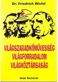 Világszabadkőművesség, világforradalom, világköztársaság - Friedrich Wichtl