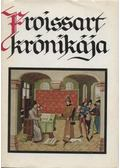 Froissart krónikája - Froissart, Jean