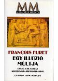 Egy illúzió múltja - Furet, Francois