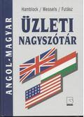 Angol-Magyar üzleti nagyszótár - Futász Dezső, Dieter Wessels, Dieter Hamblock