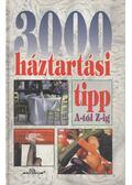 3000 háztartási tipp A-tól Z-ig - Gábor Anikó