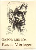 Kos a Mérlegen - Gábor Miklós