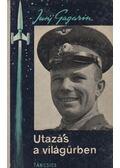 Utazás a világűrben - Gagarin, Jurij