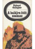 A halálra ítélt szakasz - Gallagher, Richard