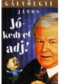 Jókedvet adj! - Gálvölgyi János