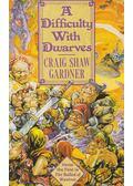 A Difficulty With Dwarves - GARDNER, CRAIG SHAW