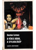 A véres bábu / A gyilkológép - Gaston Leroux