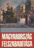 Magyarország felszabadítása - Gazsi József, Kis András, Nagy Gábor, M. Malahov, Száva Péter, Tóth Sándor, Váradi György, Dr. Ölvedi Ignác