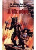 A Tűz népe - Gear, W. Michael, Gear, Kathleen O'Neal