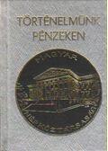 Történelmünk pénzeken (mini) - Gedai István