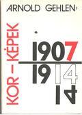 Kor-képek 1907-1914 - Gehlen, Arnold
