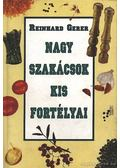 Nagy szakácsok kis fortélyai - Gerer, Reinhard