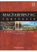 A nemzeti ébredés kora 1790-1848 - Gergely András