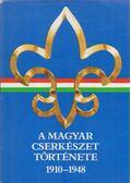 A magyar cserkészet története 1910-1948 - Gergely Ferenc