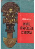 Inkák tündöklése és bukása - Gerol, E. Harry