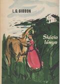Skócia lánya - Gibbon, Lewis Grassic