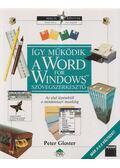 Így működik a Word for Windows szövegszerkesztő - Gloster, Peter