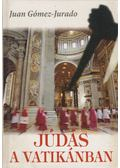 Júdás a Vatikánban - Gómez-Jurdano, Juan