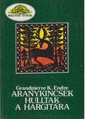 Aranykincsek hulltak a Hargitára - Grandpierre K. Endre