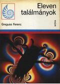 Eleven találmányok - Greguss Ferenc