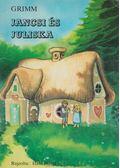 Jancsi és Juliska - Grimm
