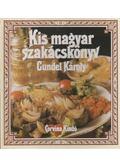 Kis magyar szakácskönyv - Gundel Károly