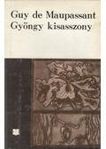 Gyöngy kisasszony - Guy de Maupassant